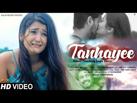 Tanhayee | Official Video Song | Heart Touching Sad Love Story | Latest Song 2020