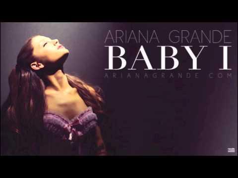 Ariana Grande- Baby I