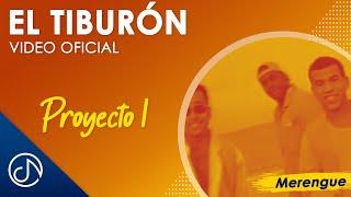 El Tiburon - Proyecto Uno / Official Video