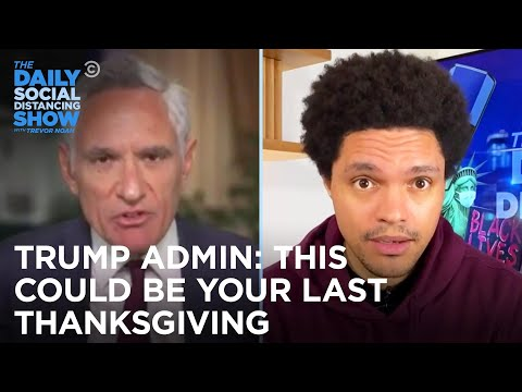 The Trump Admin's New Thanksgiving Guidelines Are Insane   The Daily Social Distancing Show