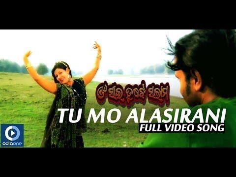 Video Odia Movie   Omm Sai Tujhe Salaam   Tu Mo Alasi Rani   Latest Odia Songs   Odia Songs download in MP3, 3GP, MP4, WEBM, AVI, FLV January 2017