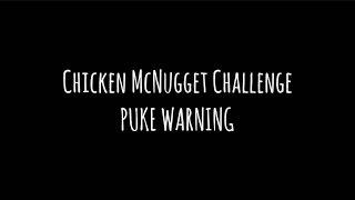 Chicken McNugget Challenge *PUKE WARNING*