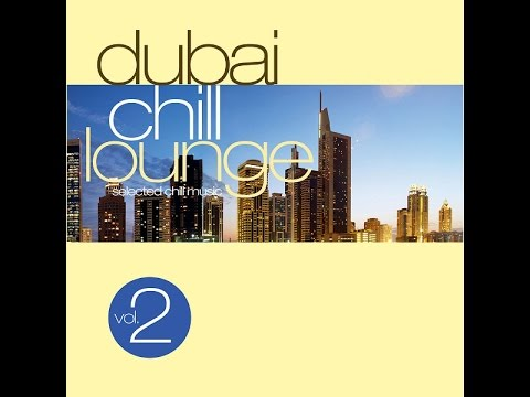 Various Artists - Dubai Chill Lounge Vol.2 (Manifold Records) [Full Album]