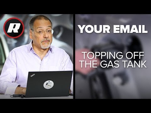 Your Email: Don't fill your gas tank past the first click | Cooley On Cars