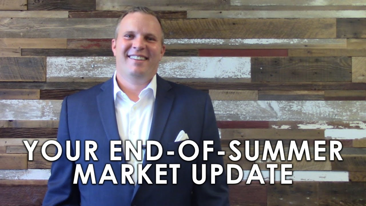 What's Happening in Our Late Summer Market?