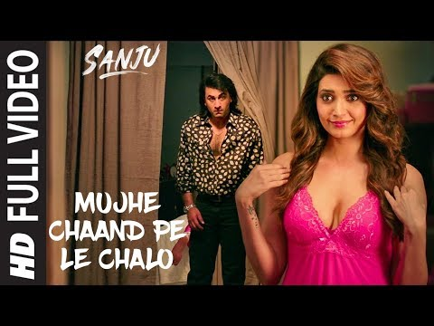 SANJU: Mujhe Chaand Pe Le Chalo Full Video Song |