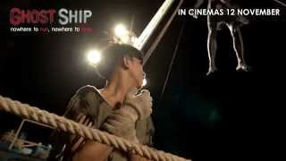 Ghost Ship   Official Trailer  In Cinemas 12 Nov