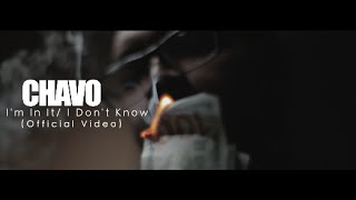 Chavo - I'm In It / I Don't Know (Official Video) Shot By @AZaeProduction