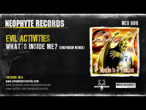 Evil Activities - What's Inside Me? (Endymion Remix)
