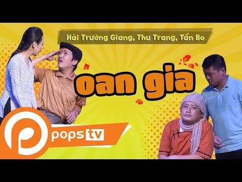 [Series Hài Vật Vã] - Oan Gia - Hài Trường Giang, Thu Trang, Tấn Bo, - Thời lượng: 32:37.