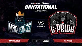 Mad Kings vs G-Pride, Вторая карта, SL Imbatv Invitational S5 Qualifier