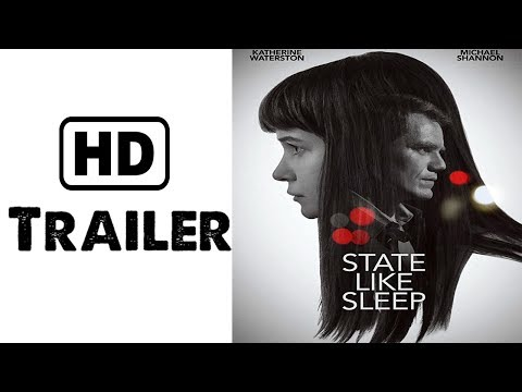 STATE LIKE SLEEP Official Trailer 2019 Katherine Waterston, Drama Movie