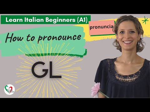 "30: Learn Italian Beginners (A1):  How to pronounce the letters ""GL"""