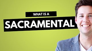 What is a Sacramental?
