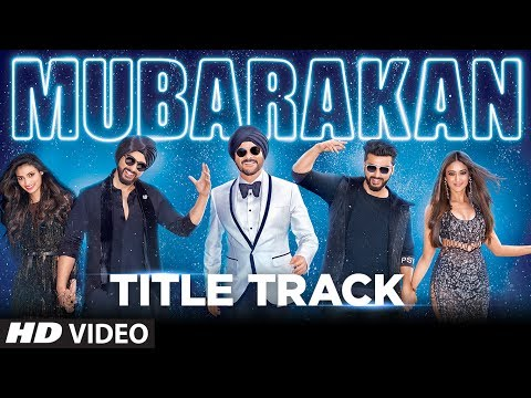 Mubarakan Title Song (Video) | Anil Kapoor | Arjun