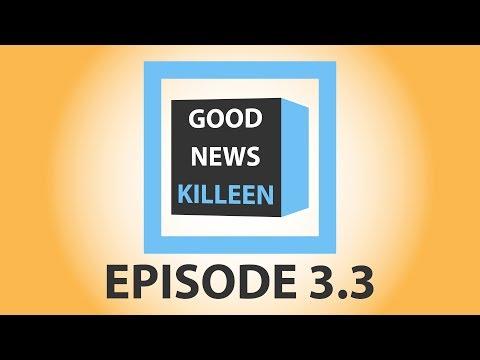 Good News Killeen Episode 3.3