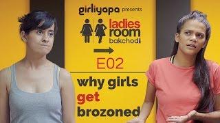 Ladies room, a place where women talk about anything and everything.  But what conversation do they have when one of them gets brozoned? Find out!Like us on Facebook: http://fb.com/girliyapaFollow us on Twitter: http://twitter.com/girliyapaFollow us on Instagram: http://instagram.com/girliyapaChannel Head: Tracy DsouzaWritten by : Shruti MadanExecutive Producer : Arun KumarCreative Producer :  Shreyansh PandeyCasting by: Casting BayAssistant Director : Sangram Naikstam & Sachin NegiDOP : Jerrin Paul & Kunal Hassanandani Edited & Color Grading by : Amit KulkarniArt : Abhimanyu Jai, Gourab BanerjeeGraphics : Darshit GadaSound Recordist :  Paresh & VishalProduction Manager : Aanup DoshiAssistant Editor : Hilal MirPost Production Manager : Gaurav RungtaSocial Media : Tanvi ParchureSubtitles: Sophia LeslieCostumes: Bhavini SoniUnit Production Manager : Prajesh MishraAccounts : Mayur Bane, Trupti, NikitaMake-up: Sanjeev Nigam & TeamCast: Sarah Hashmi, Srishti Srivastava & Sachin Negi