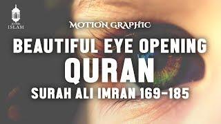 Video BEAUTIFUL Eye Opening Quran Recitation Surah Ali Imran 169 - 185 MP3, 3GP, MP4, WEBM, AVI, FLV Juni 2018