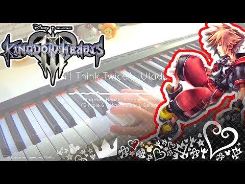 Kingdom Hearts III Theme Song - Don't Think Twice - Utada Hikaru    Piano Cover (видео)