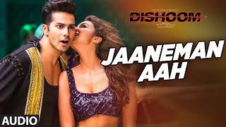 JAANEMAN AAH Audio Song DISHOOM Varun Dhawan Parineeti Chopra