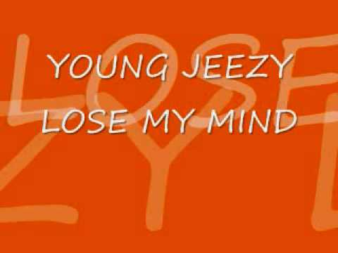Young Jeezy Lose My Mind