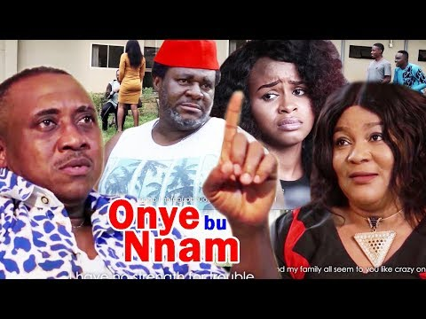 Onye Bu Nna M Season 1 - 2018 New/Latest Nigerian Igbo Movie Full HD