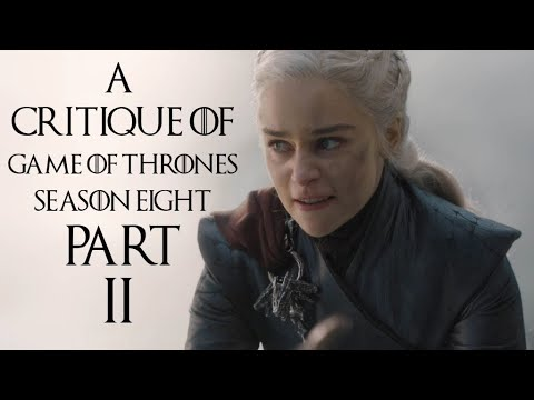 A Critique of Game of Thrones Season 8 (Part 2)