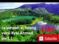 Download Lagu Lalampahan si toleng   versi kyai Ahmad   ki Balap part 1 Mp3 Free