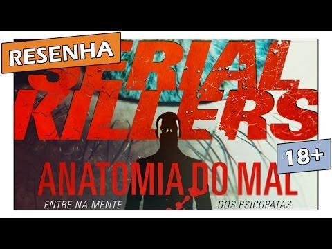 Resenha: Serial Killers, Anatomia do Mal, de Harold Schechter