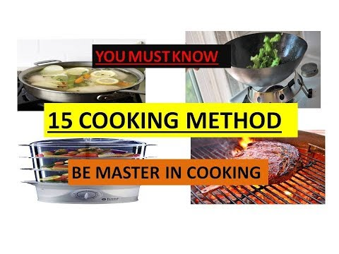 COOKING METHODS Must Know To Be Master In Cooking