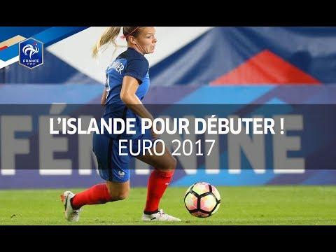 Euro 2017 : Les Bleues dans le vif du sujet !
