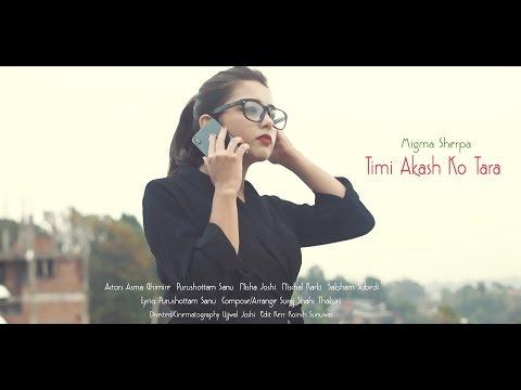 (Timi Akash ko Tara - Migma Sherpa | Adhunik Song 2075 - Duration: 4 minutes, 17 seconds.)