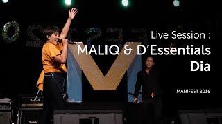 Live Session : MALIQ & D'Essentials - Dia (MANIFEST 2018)