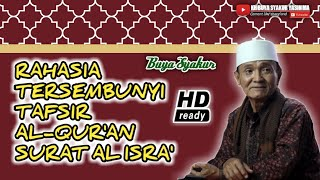 Video Tafsir Tersembunyi dibalik Al-Qur'an surat Al Isra' || Buya Syakur Yasin Ma MP3, 3GP, MP4, WEBM, AVI, FLV April 2019