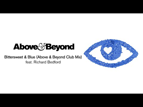 Above & Beyond feat. Richard Bedford - Bittersweet & Blue (Above & Beyond Club Mix) [… видео