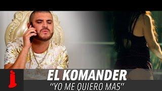 El Komander  Yo Me Quiero Mas Video Oficial