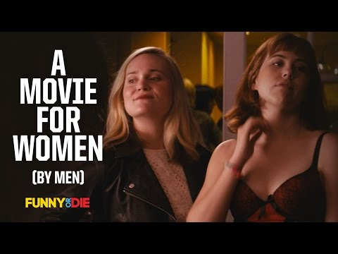 A Movie For Women (By Men)