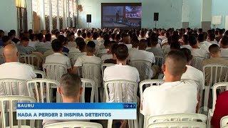 'Nada a Perder 2' inspira e emociona detentos do CPPI em Bauru