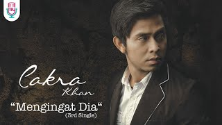Cakra Khan - Mengingat Dia (Official Lyric Video)