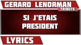 Si J'étais Président - Gérard Lenorman - paroles