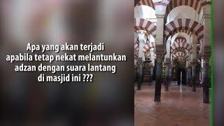 Video Kejadian Langka! Terdengar Suara Adzan di Masjid Córdoba, Spanyol MP3, 3GP, MP4, WEBM, AVI, FLV Maret 2019