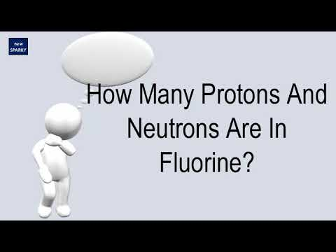 How Many Protons And Neutrons Are In Fluorine?