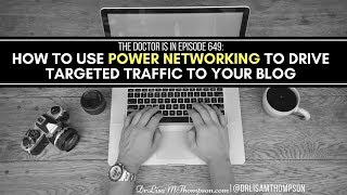 The Doctor is In Episode 649: How to Use [Power Networking] to Drive Targeted Traffic https://youtu.be/4V38mD_2lWo Do you...