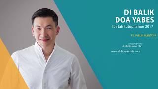 Video Di Balik Doa Yabes (Official Kotbah Philip Mantofa) MP3, 3GP, MP4, WEBM, AVI, FLV September 2018