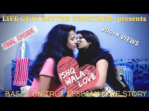 🌈 ISHQ WALA LOVE || FINAL EPISODE II LESBIAN WEB SERIES II WITH ENGLISH SUBTITLES // CC