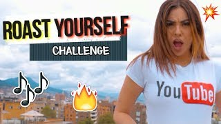 ROAST YOURSELF CHALLENGE - La Mafe Mendez