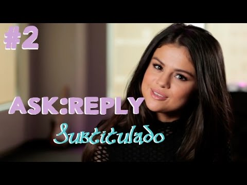 Selena Gomez- ASK:REPLY 2 (Subtitulado)