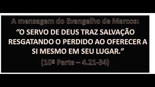 O EVANGELHO DE MARCOS (10ª PARTE) - Mc 4.21-34