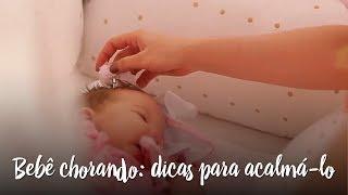 Fica a Dica - Bebê chorando: dicas para acalmá-lo