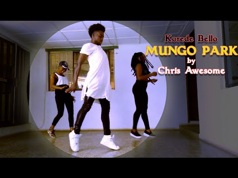 Korede Bello -Mungo Park By Chris Awesome (Dance Cover)